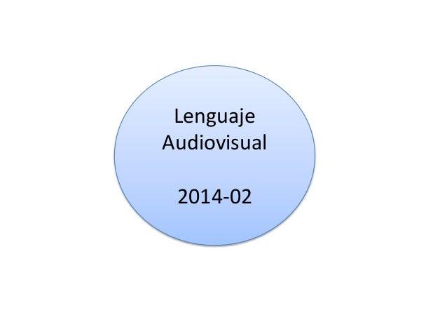 Lenguaje Audiovisual 2014-02