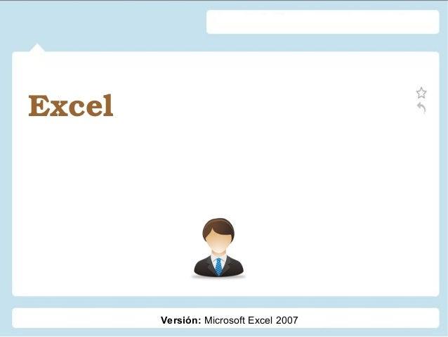 Excel  Versión: Microsoft Excel 2007