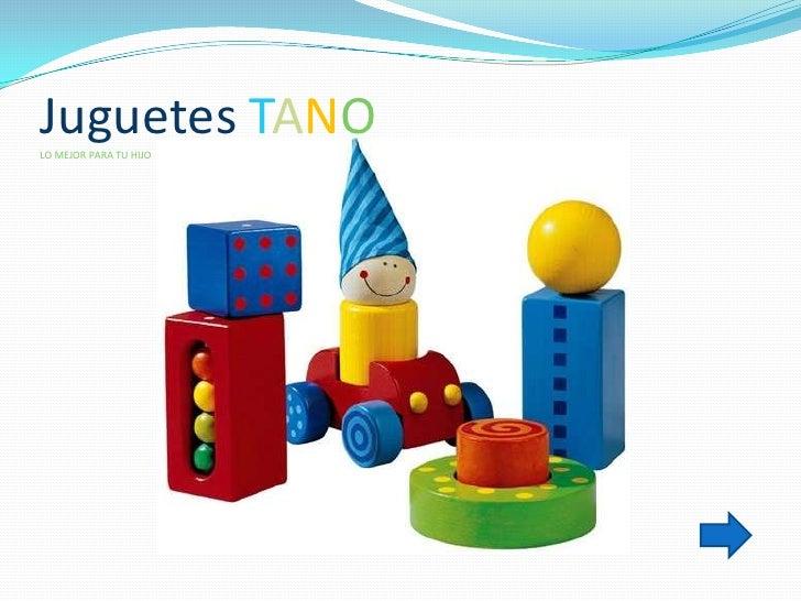 Juguetes TANOLO MEJOR PARA TU HIJO