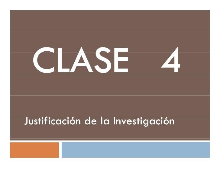 Justificación de la InvestigaciónJ f           d l I