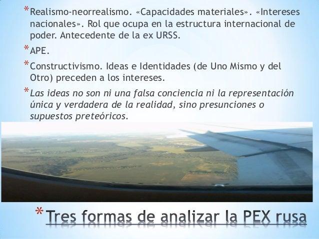 * *Realismo-neorrealismo. «Capacidades materiales». «Intereses nacionales». Rol que ocupa en la estructura internacional d...