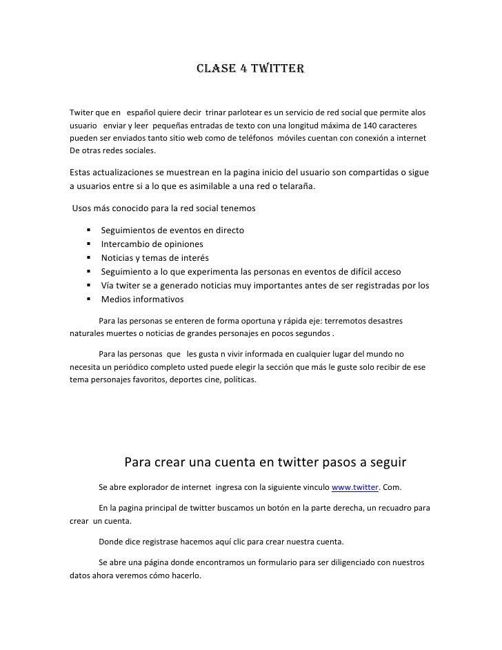 Clase 4 twitterTwiter que en español quiere decir trinar parlotear es un servicio de red social que permite alosusuario en...