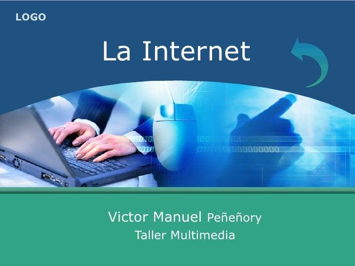 La Internet Victor Manuel  Peñeñory Taller Multimedia