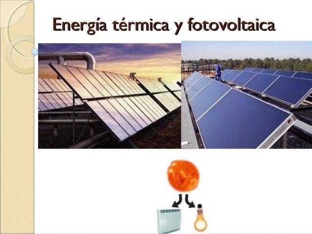 Energía térmica y fotovoltaicaEnergía térmica y fotovoltaica