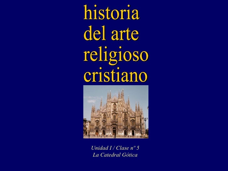 Unidad I / Clase nº 5La Catedral Gótica