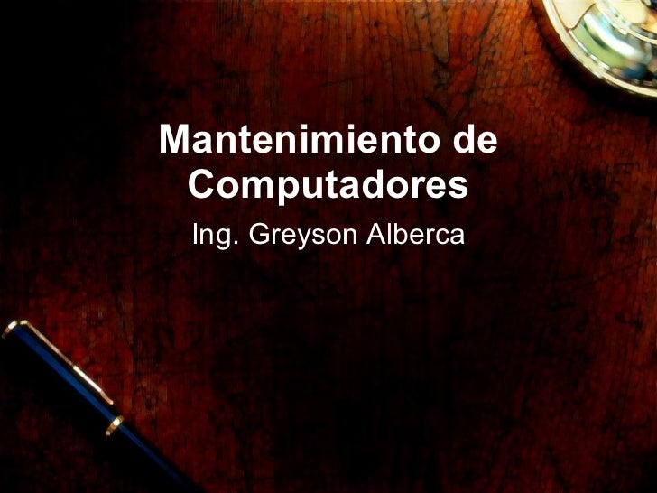 Mantenimiento de Computadores Ing. Greyson Alberca