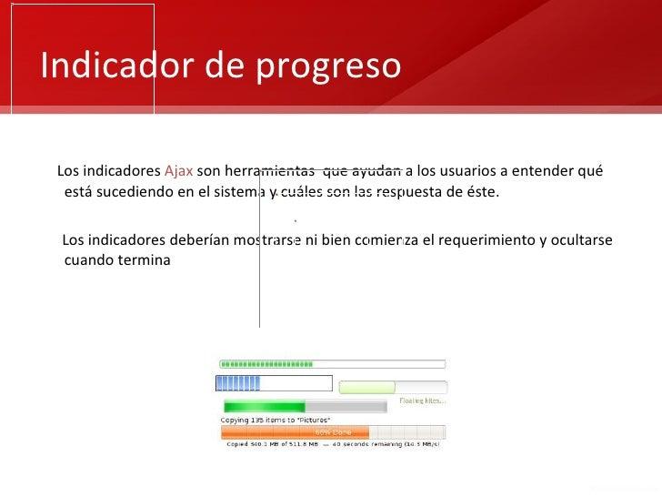 Indicador de progreso Los indicadores Ajax son herramientas que ayudan a los usuarios a entender qué  está sucediendo en e...