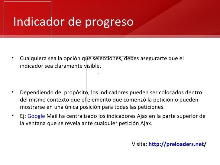 Indicador de progreso•   Cualquiera sea la opción que selecciones, debes asegurarte que el    indicador sea claramente vis...