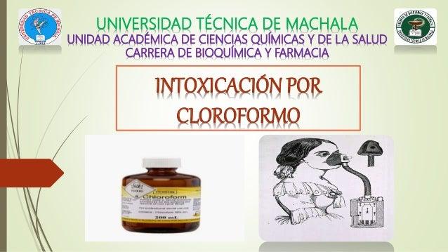 UNIVERSIDAD TÉCNICA DE MACHALA UNIDAD ACADÉMICA DE CIENCIAS QUÍMICAS Y DE LA SALUD CARRERA DE BIOQUÍMICA Y FARMACIA INTOXI...