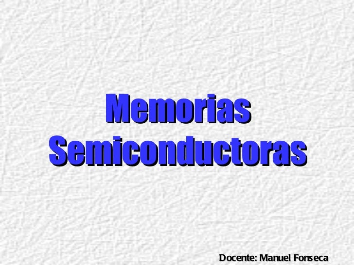 Memorias Semiconductoras