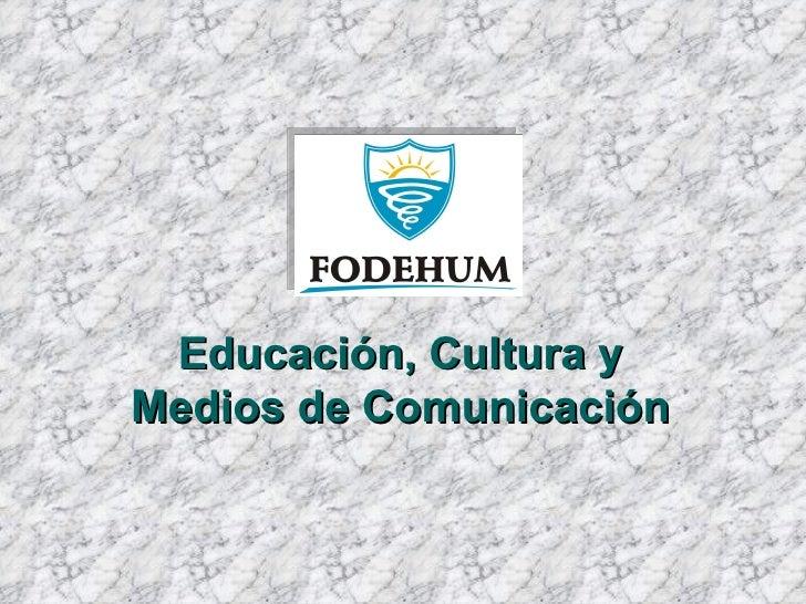 Educación, Cultura y Medios de Comunicación