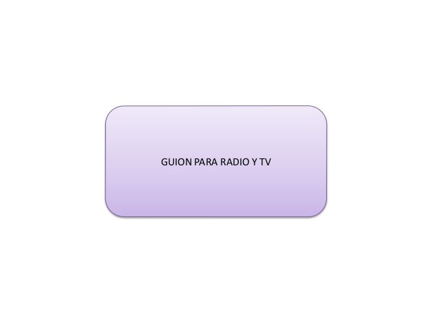 GUION PARA RADIO Y TV