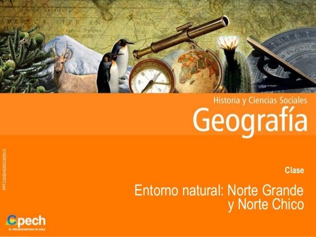 PPTCANSHGEA03005V3ClaseEntorno natural: Norte Grandey Norte Chico