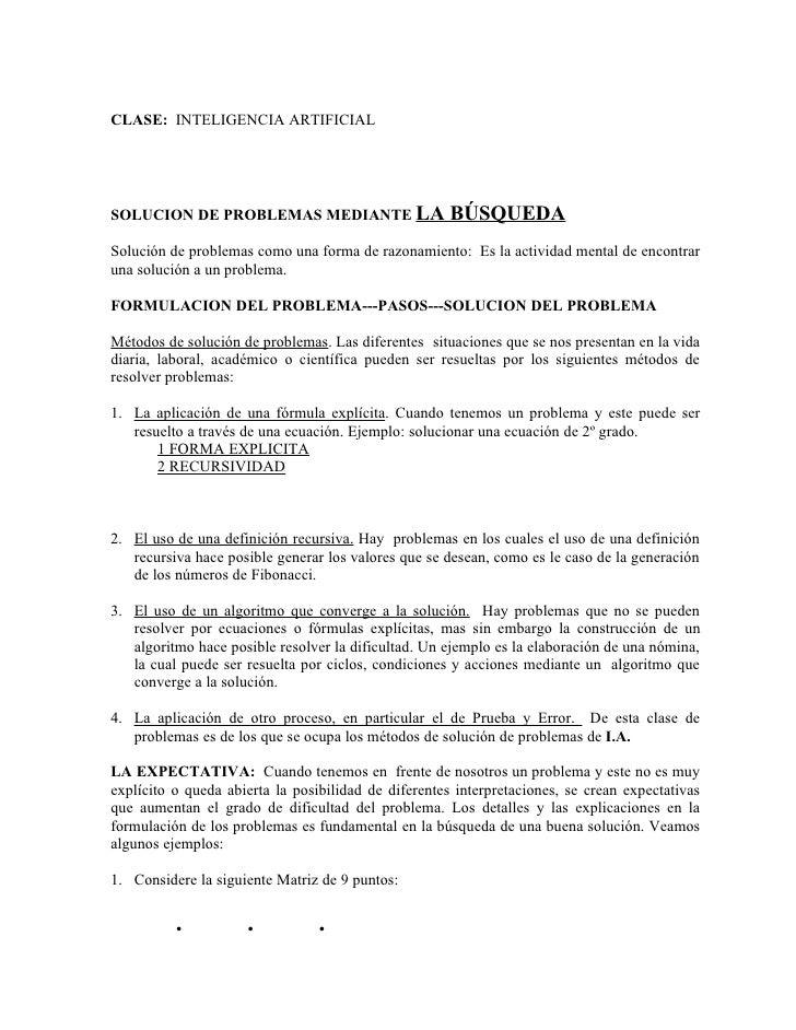 CLASE: INTELIGENCIA ARTIFICIAL     SOLUCION DE PROBLEMAS MEDIANTE LA                     BÚSQUEDA Solución de problemas co...