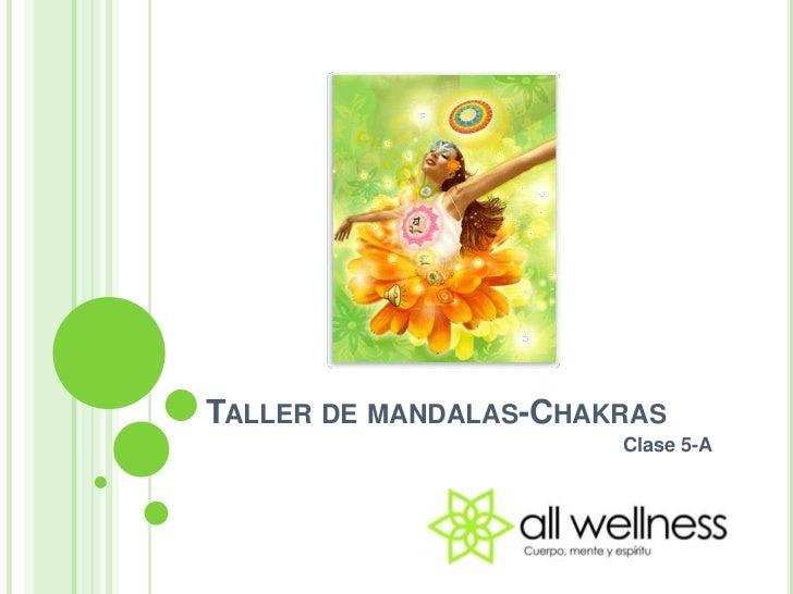 Taller de mandalas-Chakras<br />Clase5-A<br />