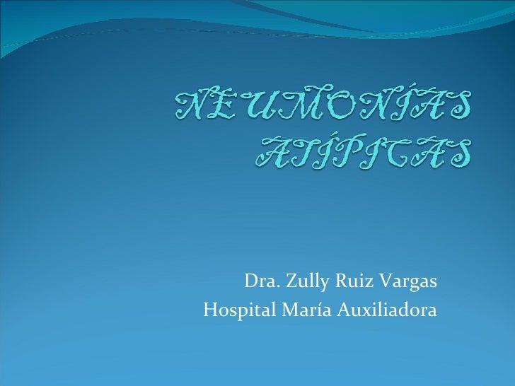 Dra. Zully Ruiz Vargas Hospital María Auxiliadora