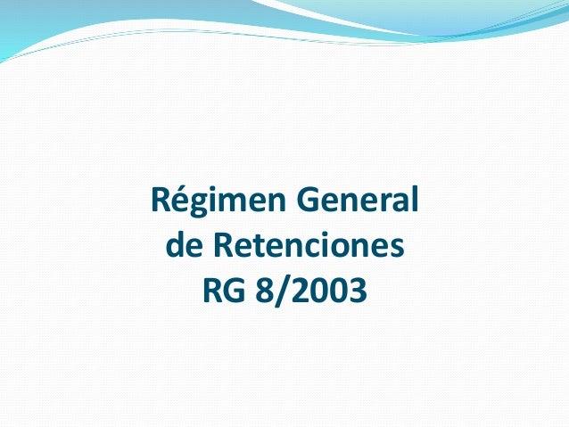 Régimen General de Retenciones RG 8/2003