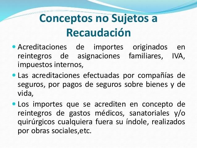 Conceptos no Sujetos a Recaudación  Acreditaciones de importes originados en reintegros de asignaciones familiares, IVA, ...