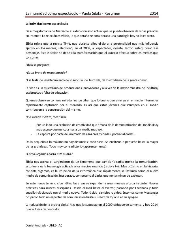 La intimidad como espectáculo - Paula Sibila - Resumen 2014 Daniel Andrada - UNLZ- IAC La intimidad como espectáculo De a ...