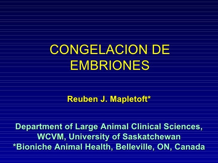 Reuben J. Mapletoft* Department of Large Animal Clinical Sciences, WCVM, University of Saskatchewan *Bioniche Animal Healt...