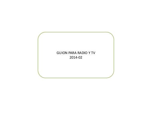 GUION PARA RADIO Y TV 2014-02