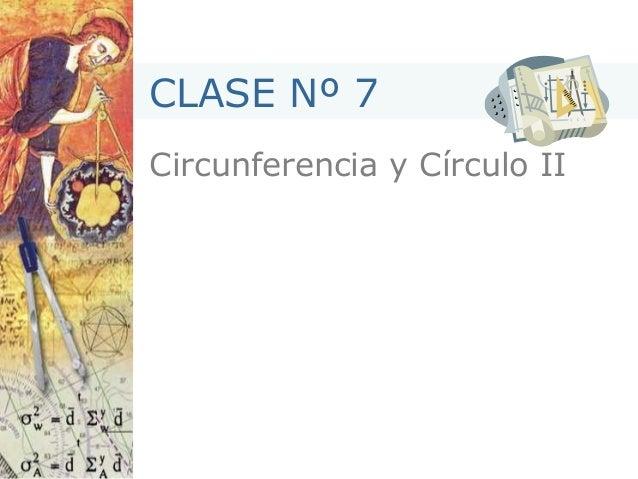 Circunferencia y Círculo II CLASE Nº 7