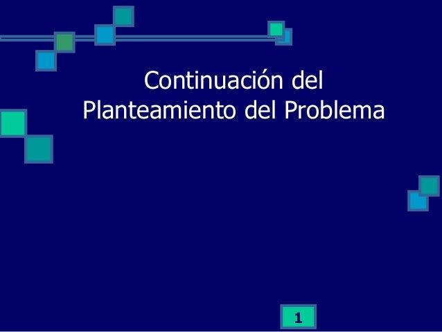 Continuación del Planteamiento del Problema  1