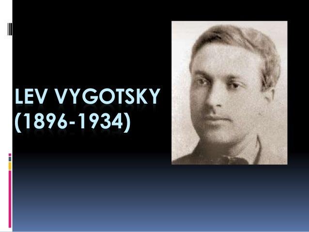 LEV VYGOTSKY (1896-1934)