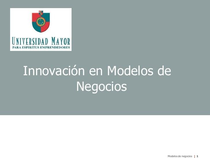 Innovación en Modelos de          Negocios                            Modelos de negocios   1