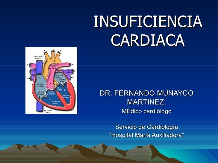"""INSUFICIENCIA CARDIACA DR. FERNANDO MUNAYCO MARTINEZ . Médico cardiólogo Servicio de Cardiología """" Hospital María Auxiliad..."""
