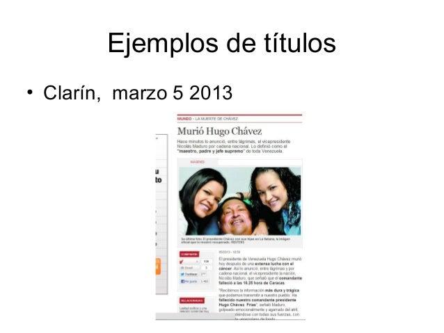 Ejemplos de títulos• Clarín, marzo 5 2013