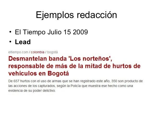 Ejemplos redacción• El Tiempo Julio 15 2009• Lead