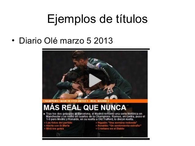 Ejemplos de títulos• Diario Olé marzo 5 2013