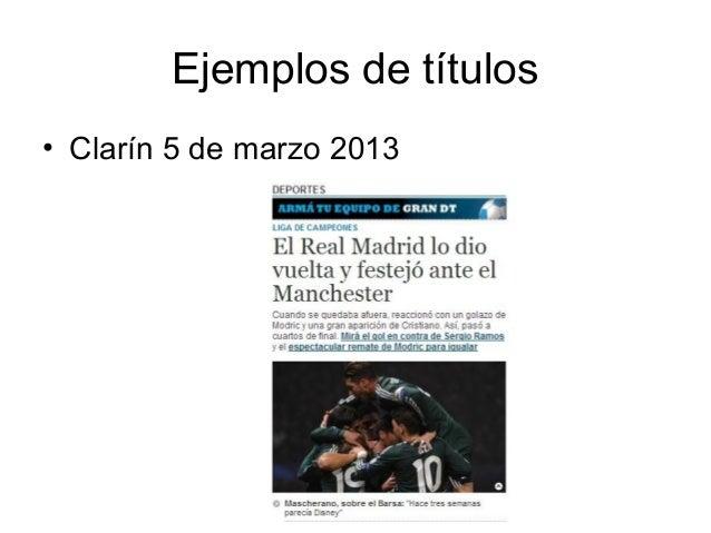 Ejemplos de títulos• Clarín 5 de marzo 2013
