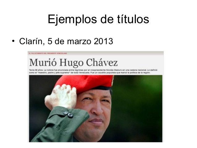 Ejemplos de títulos• Clarín, 5 de marzo 2013