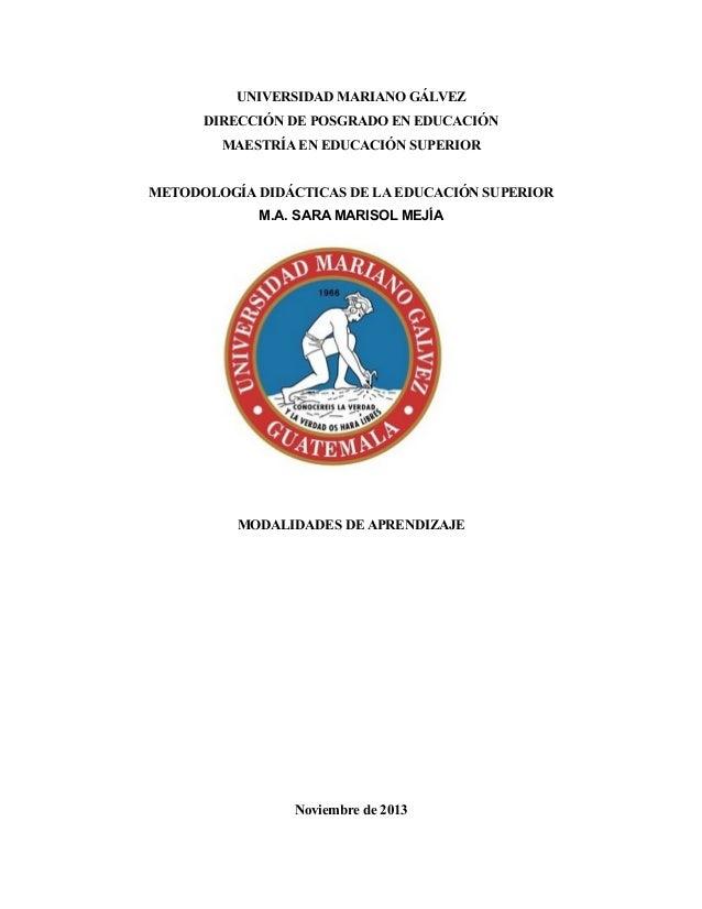 UNIVERSIDAD MARIANO GÁLVEZ DIRECCIÓN DE POSGRADO EN EDUCACIÓN MAESTRÍA EN EDUCACIÓN SUPERIOR METODOLOGÍA DIDÁCTICAS DE LA ...