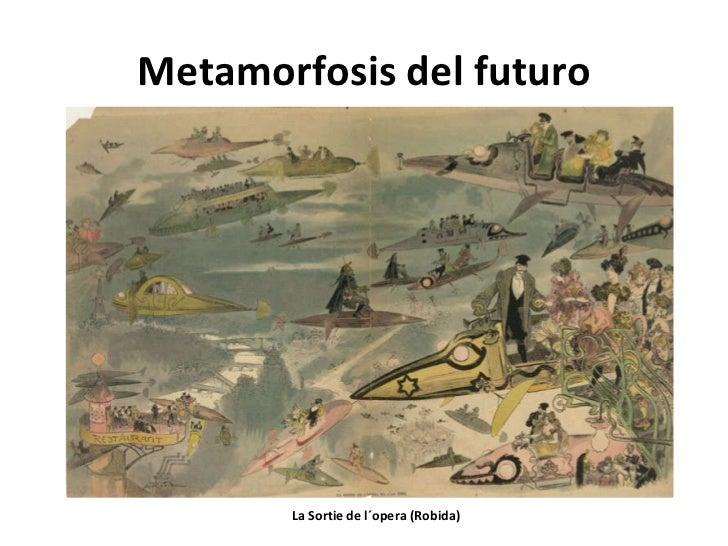 Metamorfosis del futuro La Sortie de l´opera (Robida)