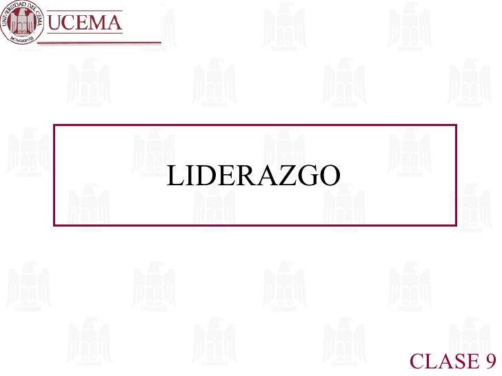 CLASE 9 LIDERAZGO