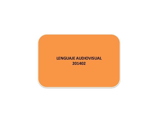 LENGUAJE AUDIOVISUAL 201402