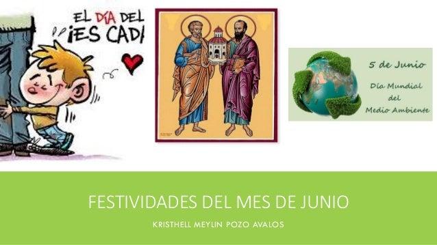 FESTIVIDADES DEL MES DE JUNIO KRISTHELL MEYLIN POZO AVALOS