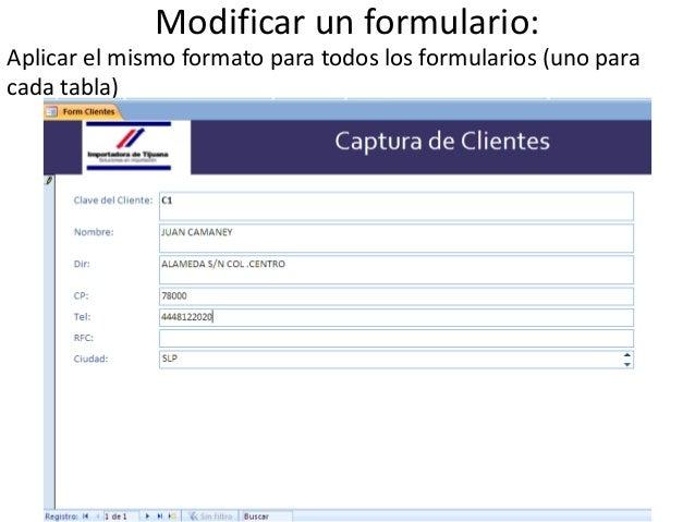 Modificar un formulario:Aplicar el mismo formato para todos los formularios (uno paracada tabla)