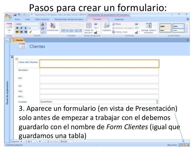 Pasos para crear un formulario:3. Aparece un formulario (en vista de Presentación)solo antes de empezar a trabajar con el ...