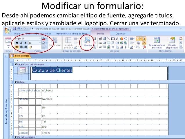 Modificar un formulario:Desde ahí podemos cambiar el tipo de fuente, agregarle títulos,aplicarle estilos y cambiarle el lo...