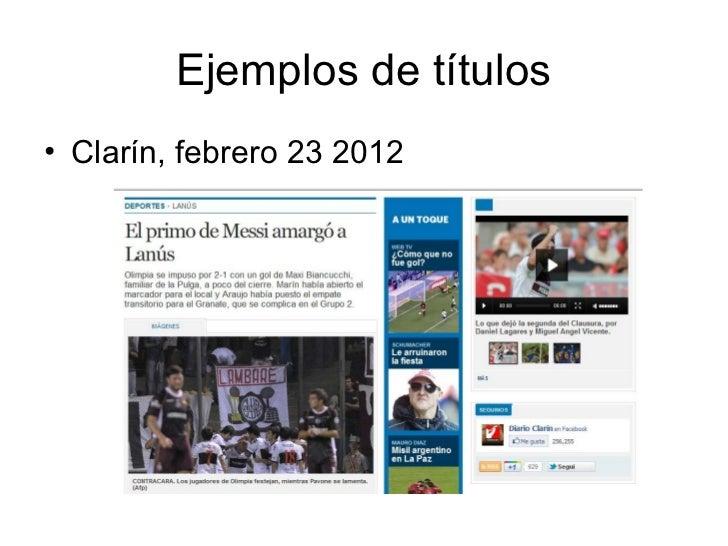 Ejemplos de títulos• Clarín, febrero 23 2012