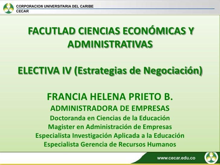 FACUTLAD CIENCIAS ECONÓMICAS Y ADMINISTRATIVASELECTIVA IV (Estrategias de Negociación)FRANCIA HELENA PRIETO B.ADMINISTRADO...