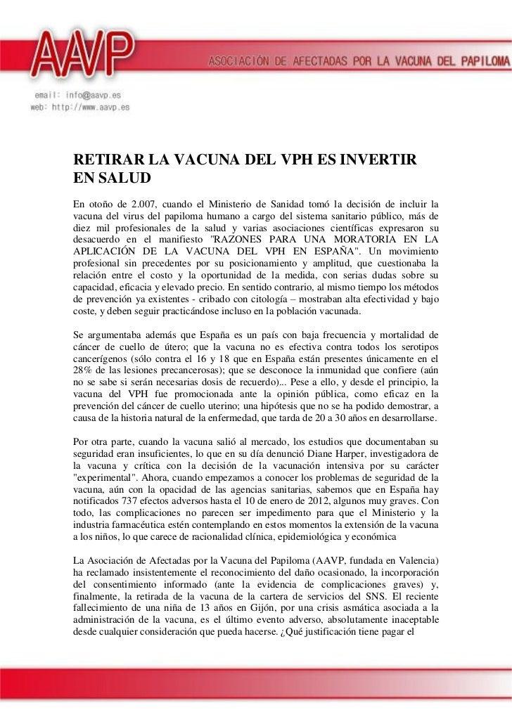 RETIRAR LA VACUNA DEL VPH ES INVERTIREN SALUDEn otoño de 2.007, cuando el Ministerio de Sanidad tomó la decisión de inclui...
