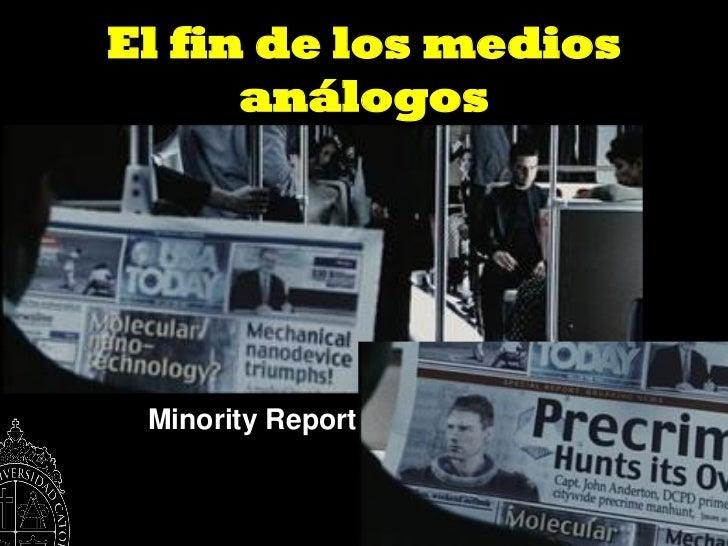 El fin de los medios      análogos Minority Report