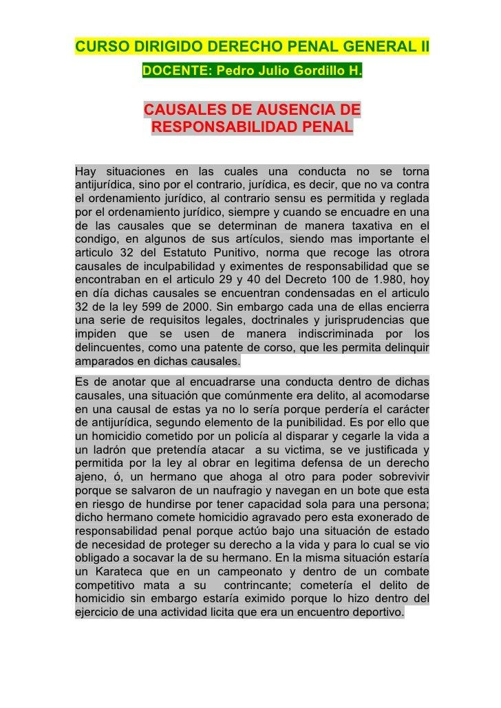 CURSO DIRIGIDO DERECHO PENAL GENERAL II              DOCENTE: Pedro Julio Gordillo H.                CAUSALES DE AUSENCIA ...