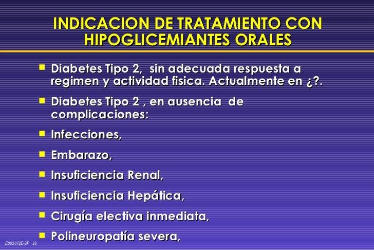 INDICACION DE TRATAMIENTO CON HIPOGLICEMIANTES ORALES <ul><li>Diabetes Tipo 2,  sin adecuada respuesta a regimen y activid...