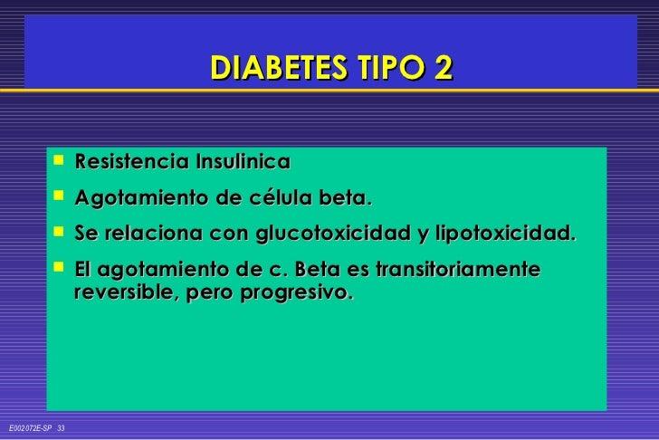 DIABETES TIPO 2 <ul><li>Resistencia Insulinica </li></ul><ul><li>Agotamiento de célula beta. </li></ul><ul><li>Se relacion...